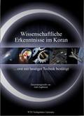 Wissenschaftliche Erkenntnisse im Koran … erst mit  heutiger Technik bestätigt (2. Auflage) WTA Verlagshaus