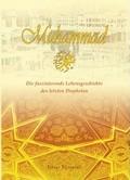 Muhammad - Die faszinierende Lebensgeschichte des letzten Propheten (1.Auflage) Schreibfeder Verlag